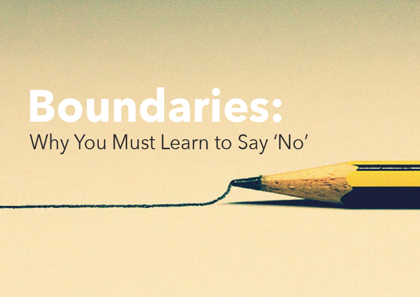 Boundaries-Why-You-Must-Learn-to-Say-'No'1[1]